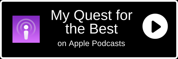 Subscribe to My Quest for the Best on Apple ITUNES music store