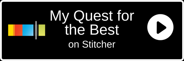 Subscribe to My Quest for the Best on Stitcher