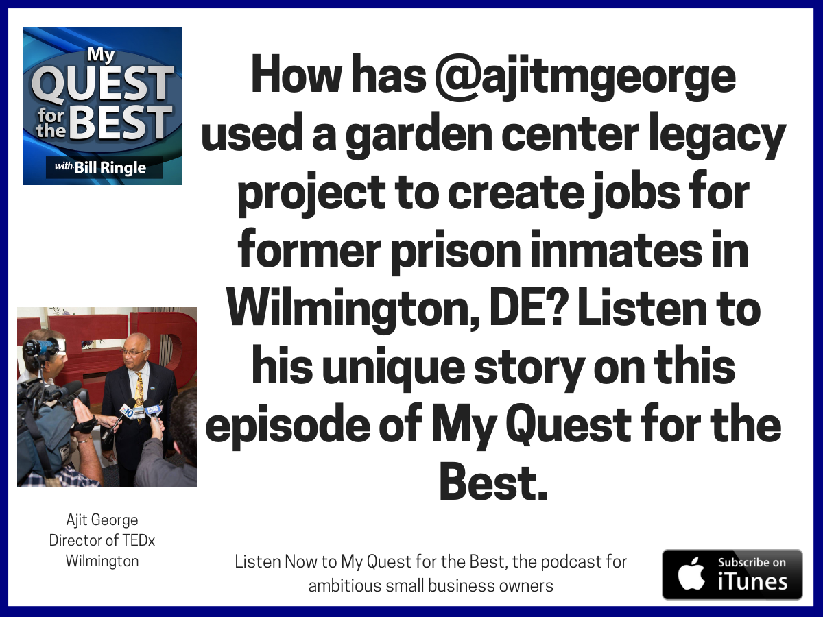 How Has @ajitmgeorge Used A Garden Center Legacy Project To Create Jobs For  Former Prison Inmates In Wilmington, DE? Listen To His Inspiring Story On  This ...