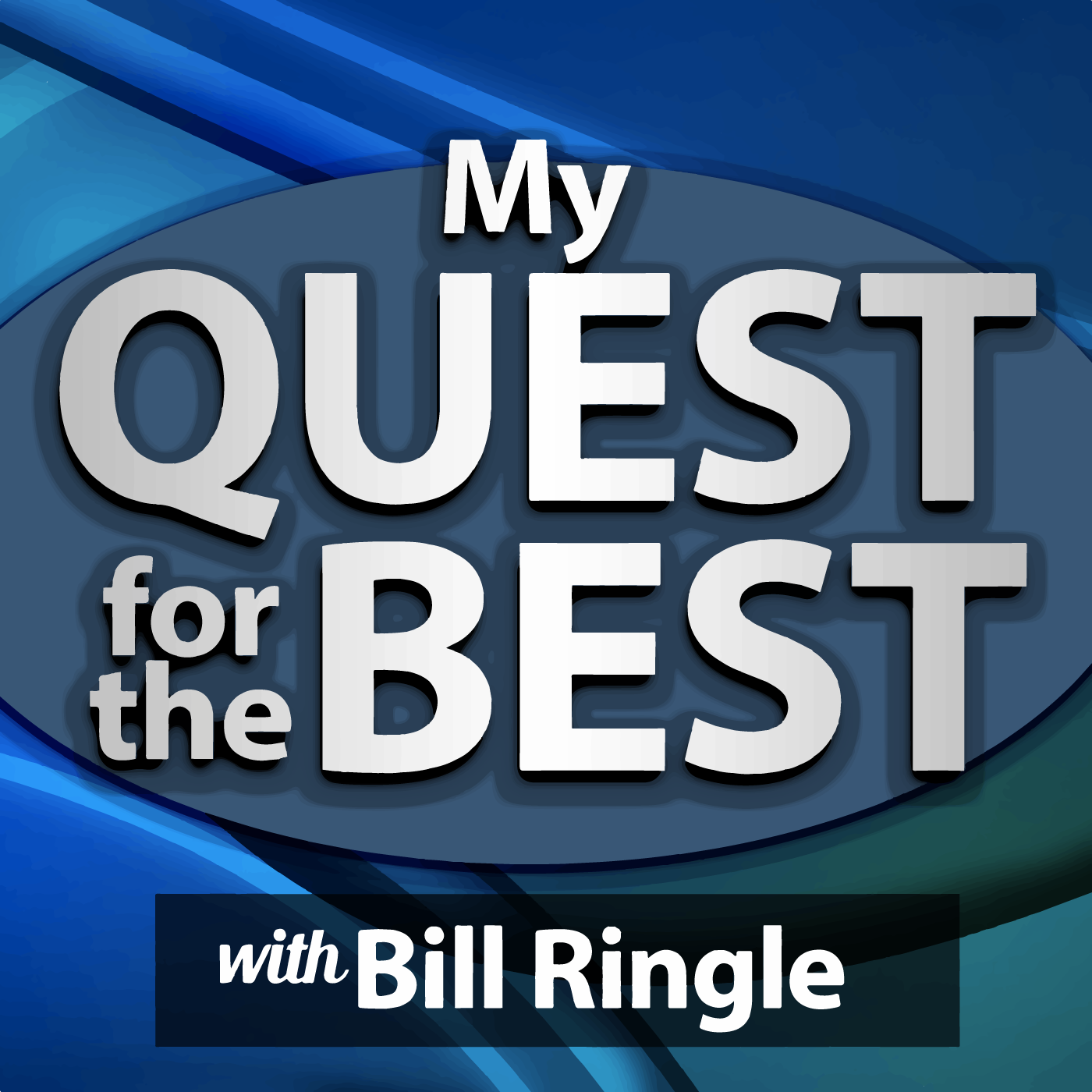 My Quest for the Best with Bill Ringle